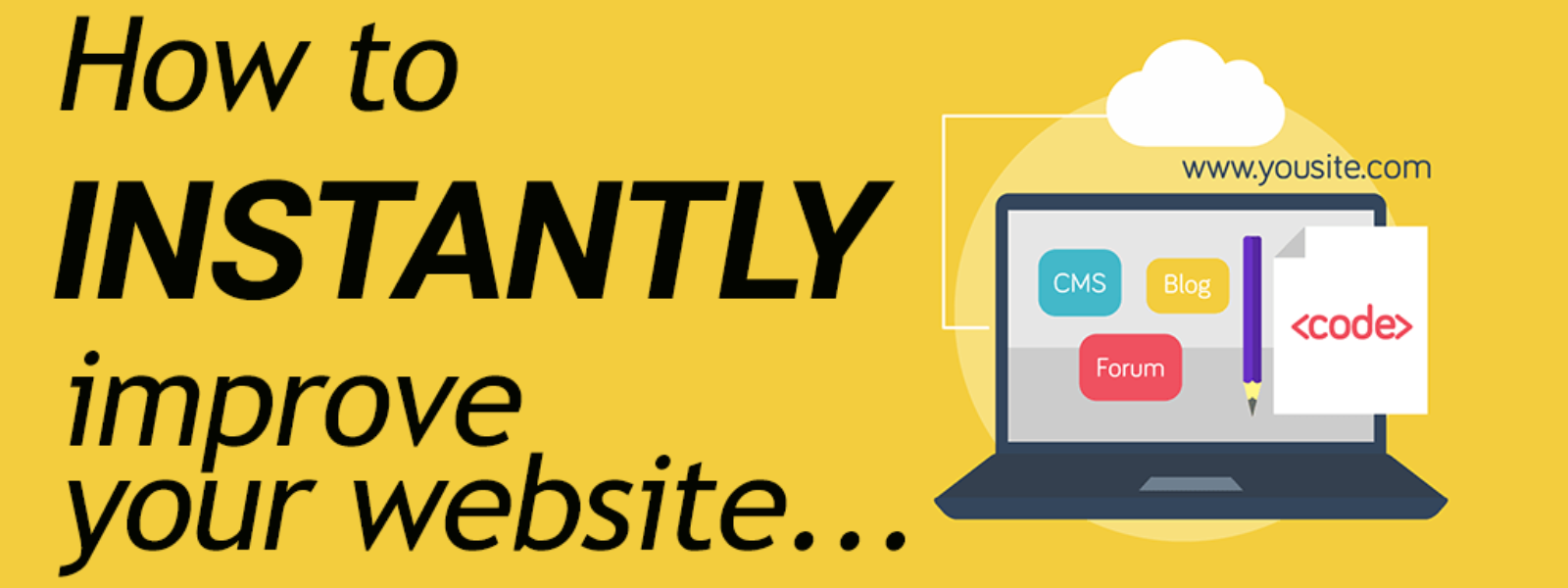 Instantly improve your website!