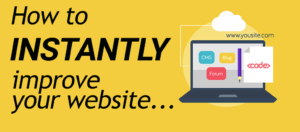 Learn how to Instantly improve your website!