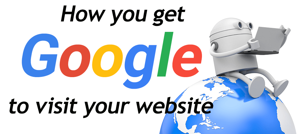 How you get Google to visit your website